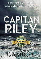 CAPITAN RILEY: Volume 1 (Le avventure di Capitan Riley)