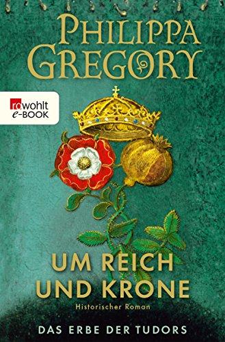 Buchseite und Rezensionen zu 'Um Reich und Krone (Das Erbe der Tudors 2)' von Philippa Gregory