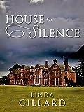 House Of Silence by Linda Gillard