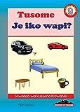 Tusome: Je iko wapi? (Kusoma ni raha: 9) (Swahili) (English Edition)