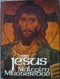 Cover of: JESUS THE MAN WHO LIVES | Malcolm. Muggeridge