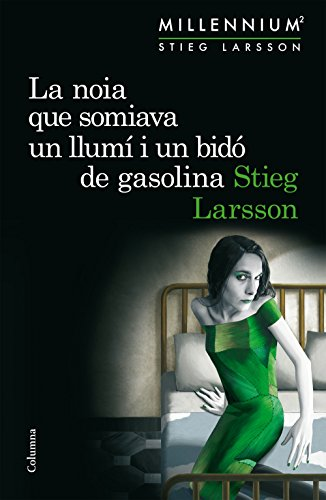 La noia que somiava un llumí i un bidó de gasolina (Sèrie Millennium 2) (Clàssica Book 801) (Catalan Edition)