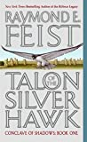 Talon of the Silver Hawk (Conclave of Shadows, Book 1) by Raymond E. Feist (2005-03-29)