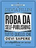 Image de Roba da Self-publishing: Tutto quello che devi sap