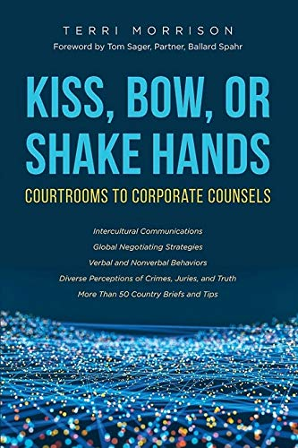 Kiss, Bow, or Shake Hands: Courtrooms to Corporate Counsels (English Edition) por Terri Morrison