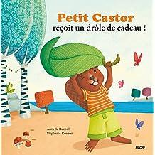 """Petit Castor reçoit un drôle de cadeau (Coll. """"""""Mes ptits albums"""""""")"""