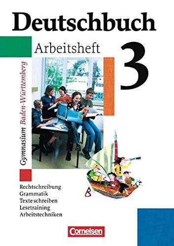 Deutschbuch 3. Arbeitsheft., Nachdruck der 3. Auflage.