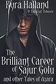 The Brilliant Career of Sajur Golu and Other Tales of Azara by [Halland, Kyra]