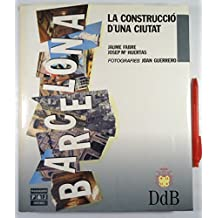 Barcelona: la construccion de unaciudad