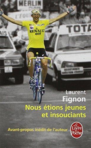 Nous étions jeunes et insouciants par Laurent Fignon