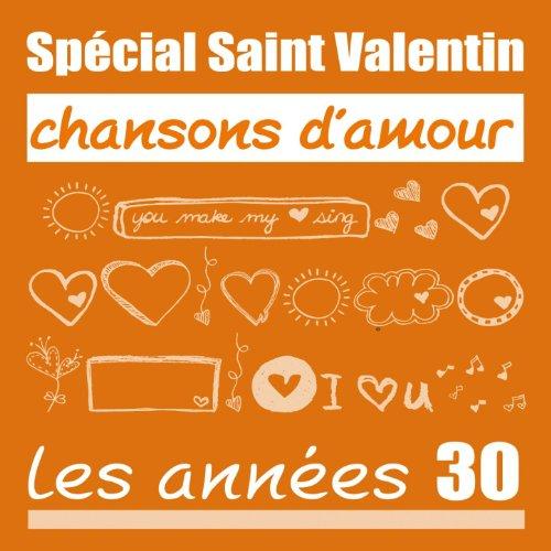Spécial Saint-Valentin - Chansons d'amour : les années 30