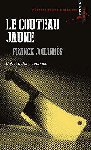 Le Couteau jaune. L'affaire Dany Leprince