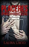 Placeres Prohibidos: Tres Novelas Románticas y Eróticas con Millonarios Prohibidos (Colección de Romance y Erótica)