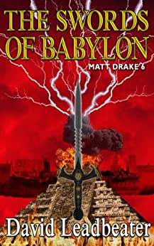 The Swords of Babylon (Matt Drake Book 6) (English Edition) von [Leadbeater, David]