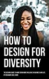 #10: Designing for Diversity: How to use Design-thinking to solve sexism, racism and bias.