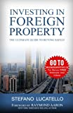 Investing In Foreign Property: The Ultimate Guide to Buying Safely