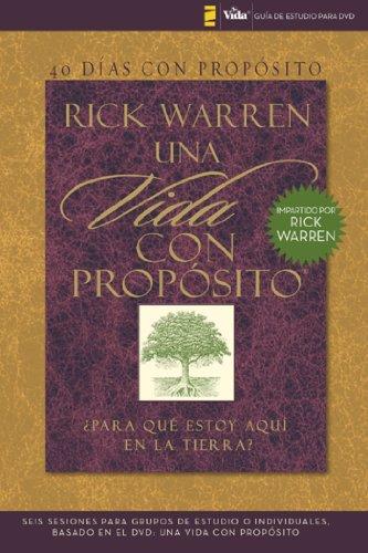 40 días con propósito- Guía de estudio del DVD: Seis sesiones para grupos de estudio o individuales basado en el DVD: Una vida con propósito (Spanish Edition) - Rick Warren Dvd