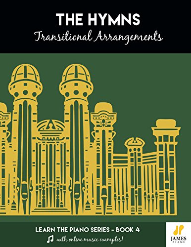 The Hymns: Transitional Arrangements (Easy Mormon & LDS Hymn Book for Piano and Organ with Online Audio Examples) (Learn the Piano 4) (English Edition)