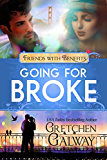 Going for Broke: A Romantic Comedy (Oakland Hills Book 6)