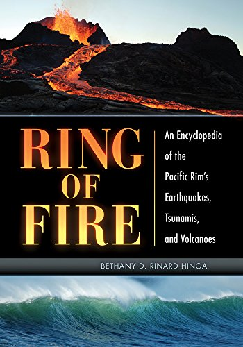 Ring of Fire: An Encyclopedia of the Pacific Rim's Earthquakes, Tsunamis, and Volcanoes: An Encyclopedia of the Pacific Rim's Earthquakes, Tsunamis, and Volcanoes (English Edition)
