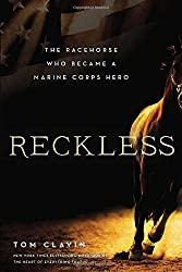 Reckless: The Racehorse Who Became a Marine Corps Hero by Tom Clavin (2014-08-05)