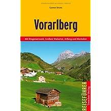 Vorarlberg: Mit Bregenzer Wald, Großem Walsertal, Arlberg und Montafon
