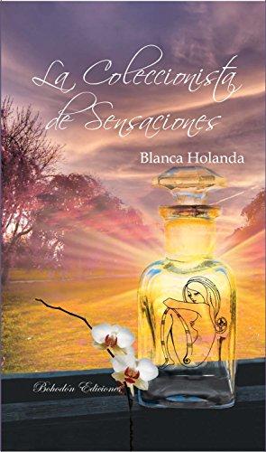 La Coleccionista de Sensaciones eBook: Blanca Holanda: Amazon.es: Tienda Kindle