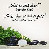 Wandtattoo-Wandaufkleber Spruch/Zitat ***.....es tut so gut - sagt das Herz.*** Größe und Farbe frei wählbar!