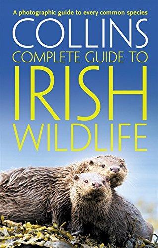 Collins Complete Irish Wildlife: Introduction by Derek Mooney (Collins Complete Guide) por Paul Sterry