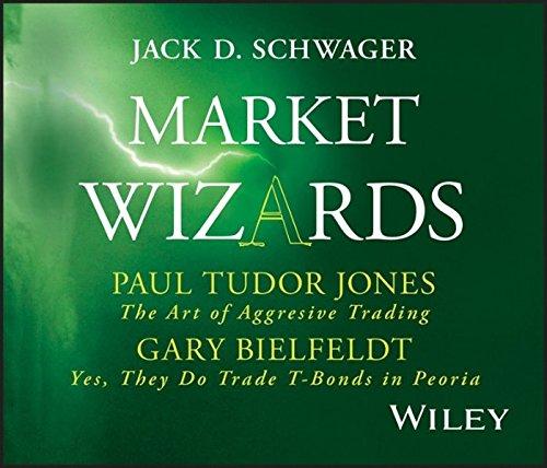 Market Wizards: Interviews with Paul Tudor Jones and Gary Bielfeldt (Wiley Trading Audio)