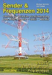 Sender & Frequenzen 2014: Jahrbuch für weltweiten Rundfunkempfang Lang-, Mittel-, Kurzwelle • Satellit • Webradio