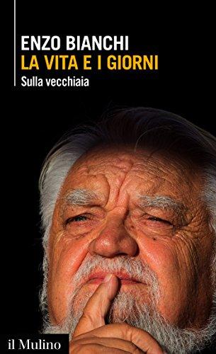 La vita e i giorni: Sulla vecchiaia (Intersezioni)