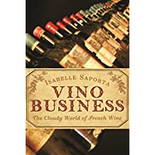 Vino Business: The Cloudy World of French Wine (English Edition)