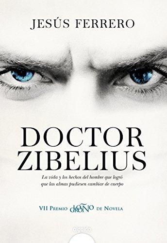 Doctor Zibelius (Algaida Literaria - Premio Logroño De Novela)