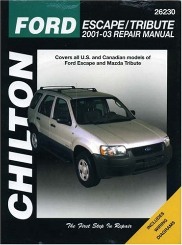 chiltons-ford-escape-mazda-tribute-2001-03-repair-manual-covers-all-u-s-and-canadian-models-of-ford-