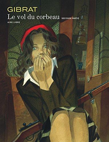 Le Vol du corbeau, tome 2 par Jean-Pierre Gibrat
