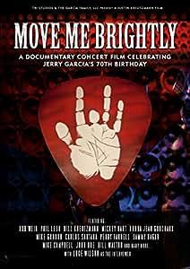 Move Me Brightly - Celebrating Jerry Garcia's 70th Birthday [DVD] [2013] [NTSC]