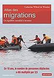 Plus de 100 cartes et infographies entièrement mises à jour pour comprendre les phénomènes migratoires et interroger nombre d'idées reçues. Pauvreté, conflits, catastrophes environnementales, travail, études, tourisme : quels sont les facteurs réels ...