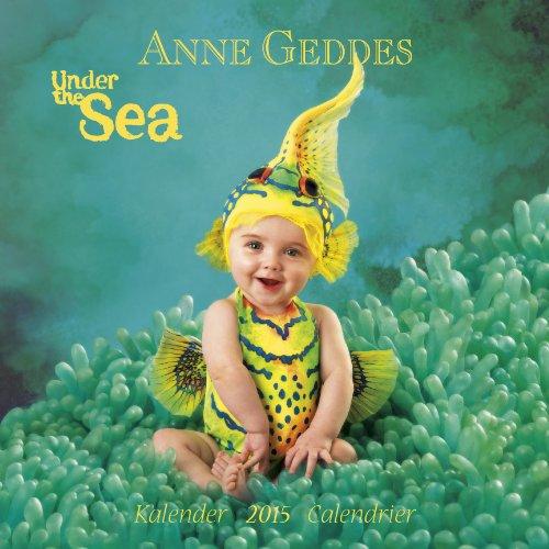 Anne Geddes Under the sea 2015: 30x30 cm Broschürenkalender (Anne Geddes Kalender 2015)