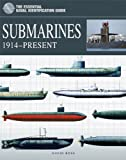 Submarines 1914-Present (The Essential Naval Identification Guide)