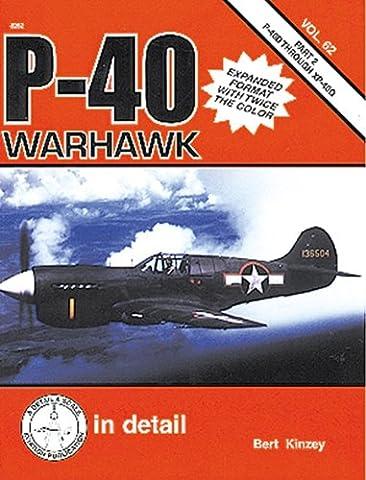 P-40 Warhawk in Detail & Scale, Part 2: P-40D Through XP-40Q - D&S Vol. 62