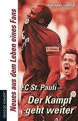 FC St. Pauli - Der Kampf geht weiter: Neues aus dem Leben eines Fans