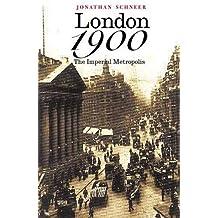 London 1900: The Imperial Metropolis