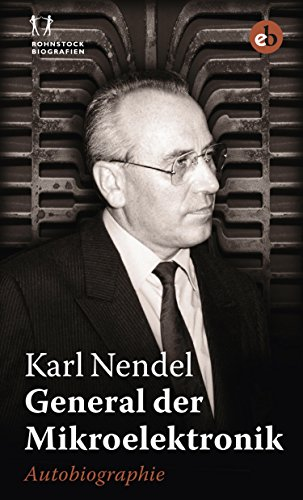 General der Mikroelektronik: Autobiographie