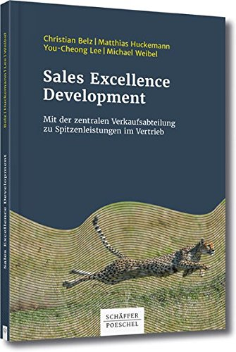 Sales Excellence Development: Mit der zentralen Verkaufsabteilung zu Spitzenleistungen im Vertrieb