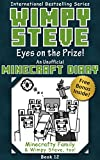 Wimpy Steve Book 12: Eyes on the Prize! (An Unofficial Minecraft Diary Book) (Minecraft Diary: Wimpy Steve)