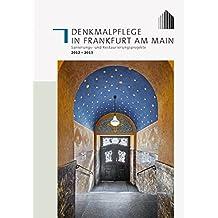 Denkmalpflege in Frankfurt am Main: Sanierungs- und Restaurierungsprojekte 2012 - 2013, Band 3