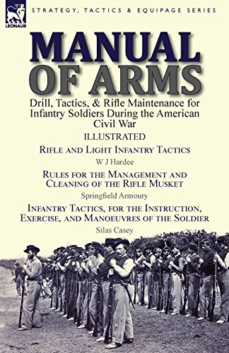 manual-of-arms-drill-tactics-rifle-maintenance-for-infantry-soldiers-during-the-american-civil-war-e