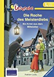 Die Rache des Meisterdiebs: Ein Krimi aus dem Mittelalter (Leserabe - 3. Lesestufe) - Fabian Lenk