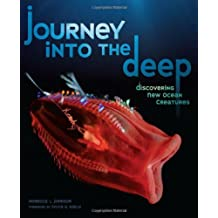 Journey into the Deep: Discovering New Ocean Creatures (Junior Library Guild Selection) by Rebecca L. Johnson (2010-08-01)